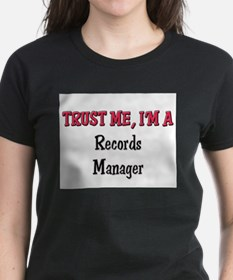 Trust Me I'm a Records Manager Tee
