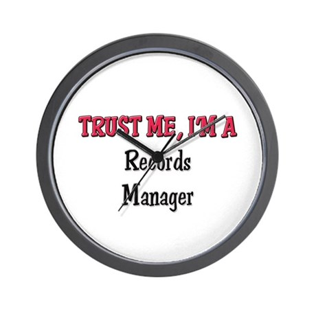 Trust Me I'm a Records Manager Wall Clock