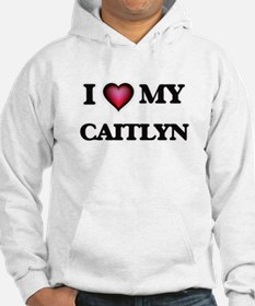 I love my Caitlyn Sweatshirt