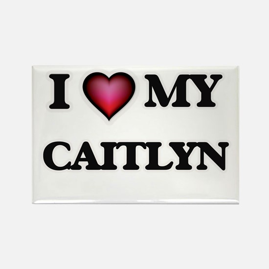I love my Caitlyn Magnets