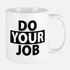 Do Your Job Funny Cute Mugs