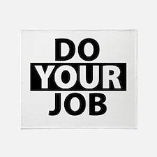 Do Your Job Funny Cute Throw Blanket