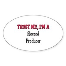 Trust Me I'm a Record Producer Oval Decal