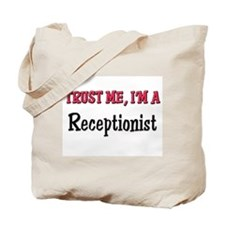 Trust Me I'm a Receptionist Tote Bag