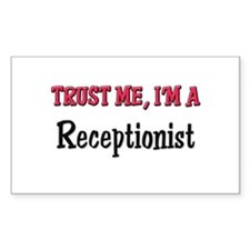 Trust Me I'm a Receptionist Rectangle Decal