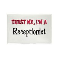 Trust Me I'm a Receptionist Rectangle Magnet