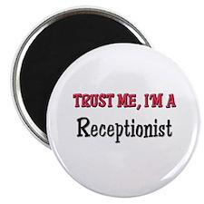 Trust Me I'm a Receptionist Magnet