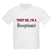 Trust Me I'm a Receptionist T-Shirt