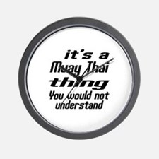It Is Muay Thai Thing Martial Arts Desi Wall Clock