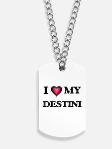 I love my Destini Dog Tags