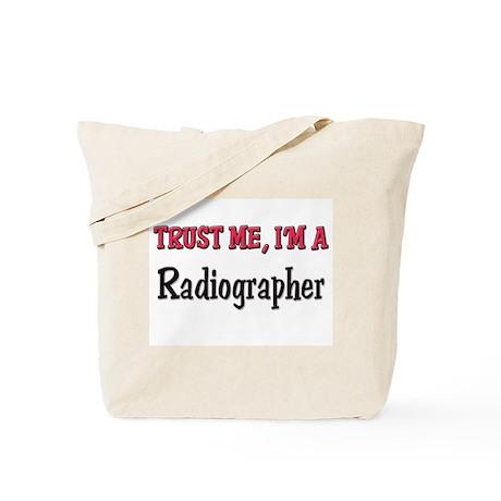Trust Me I'm a Radiographer Tote Bag