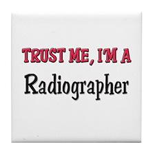 Trust Me I'm a Radiographer Tile Coaster