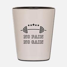 No Pain - No Gain Shot Glass