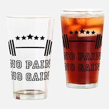 No Pain - No Gain Drinking Glass
