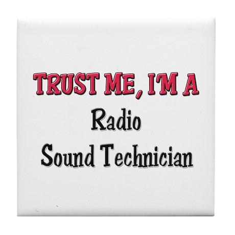 Trust Me I'm a Radio Sound Technician Tile Coaster