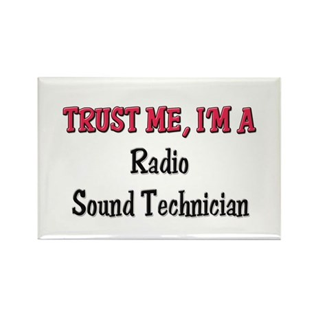 Trust Me I'm a Radio Sound Technician Rectangle Ma