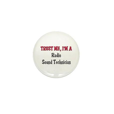 Trust Me I'm a Radio Sound Technician Mini Button
