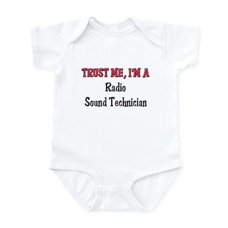 Trust Me I'm a Radio Sound Technician Infant Bodys