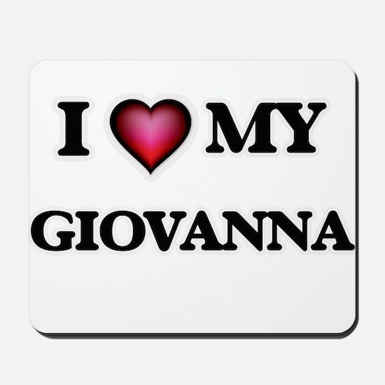 I love my Giovanna Mousepad