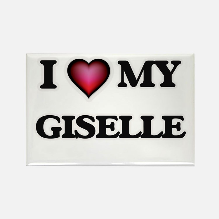 I love my Giselle Magnets