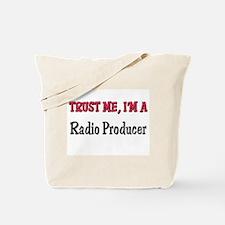 Trust Me I'm a Radio Producer Tote Bag