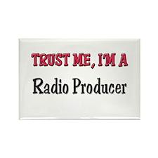 Trust Me I'm a Radio Producer Rectangle Magnet