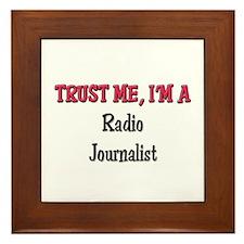 Trust Me I'm a Radio Journalist Framed Tile