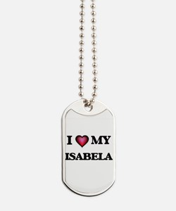 I love my Isabela Dog Tags