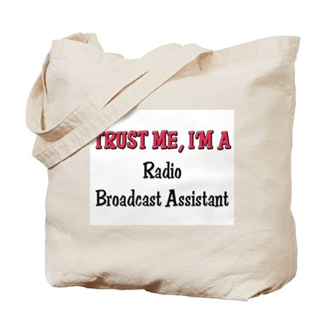 Trust Me I'm a Radio Broadcast Assistant Tote Bag