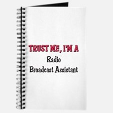 Trust Me I'm a Radio Broadcast Assistant Journal