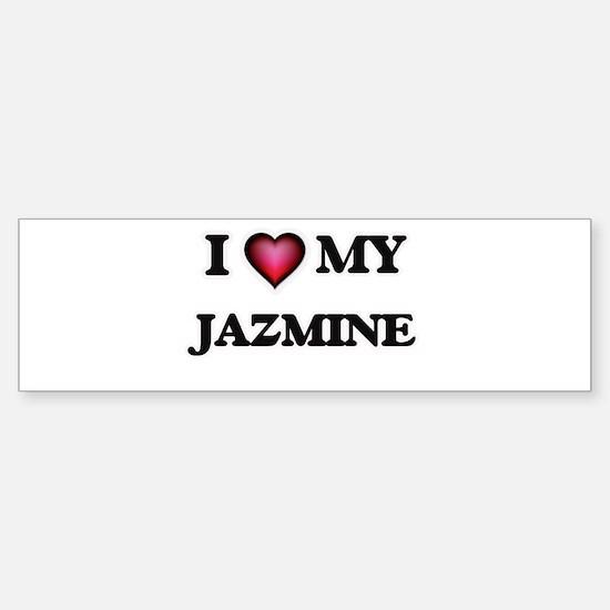 I love my Jazmine Bumper Bumper Bumper Sticker