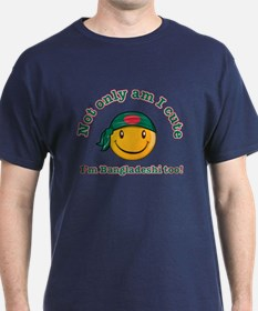 Not only am I cute I'm Bangladeshi too T-Shirt