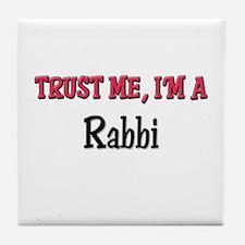 Trust Me I'm a Rabbi Tile Coaster