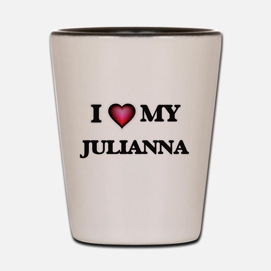 I love my Julianna Shot Glass