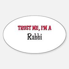 Trust Me I'm a Rabbi Oval Decal