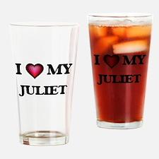 I love my Juliet Drinking Glass