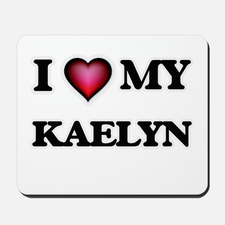 I love my Kaelyn Mousepad