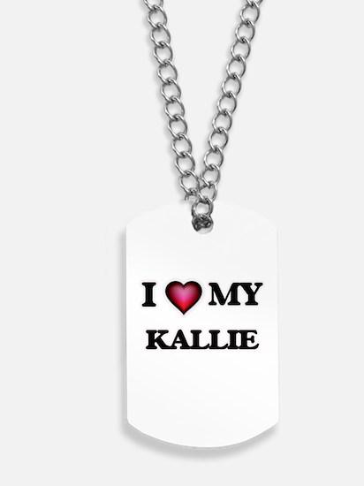 I love my Kallie Dog Tags