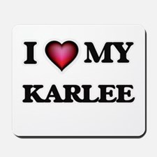 I love my Karlee Mousepad
