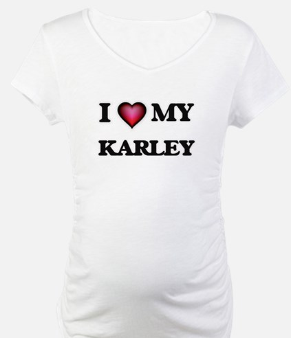 I love my Karley Shirt