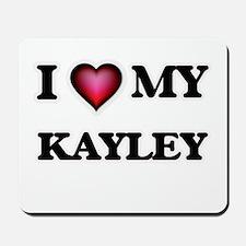 I love my Kayley Mousepad