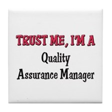 Trust Me I'm a Quality Assurance Manager Tile Coas