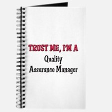 Trust Me I'm a Quality Assurance Manager Journal