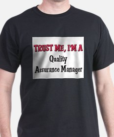 Trust Me I'm a Quality Assurance Manager T-Shirt
