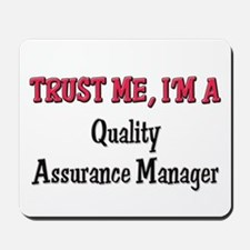 Trust Me I'm a Quality Assurance Manager Mousepad