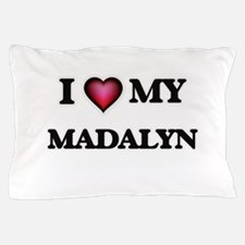 I love my Madalyn Pillow Case