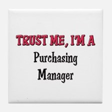 Trust Me I'm a Purchasing Manager Tile Coaster
