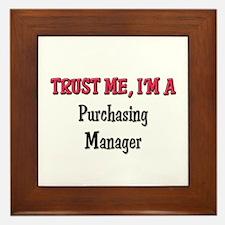Trust Me I'm a Purchasing Manager Framed Tile