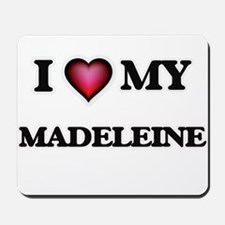 I love my Madeleine Mousepad