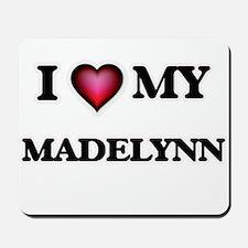 I love my Madelynn Mousepad